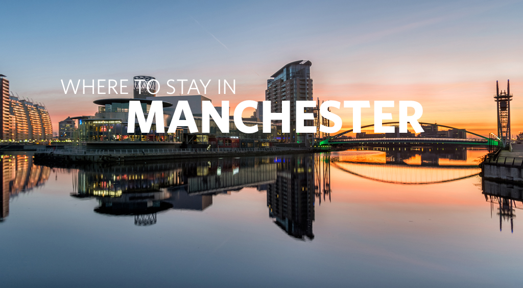 Where to stay in Manchester