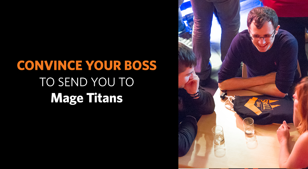 Convince your boss to send you to Mage Titans