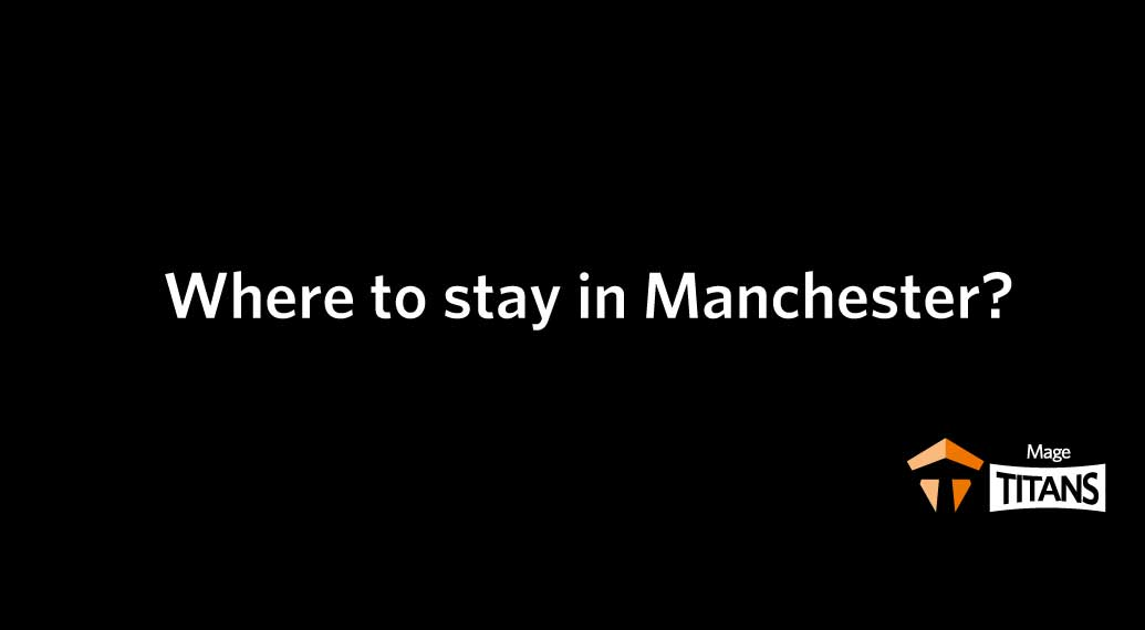 Where to stay in Manchester?
