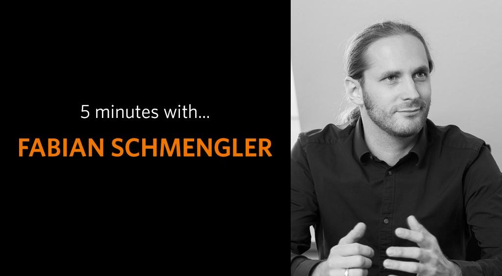5 minutes with Fabian Schmengler